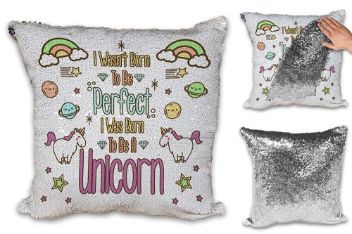 I Wasn't Born to Be Perfect I was Born to Be A Unicorn Funny Sequin Reveal Magic Cushion Cover